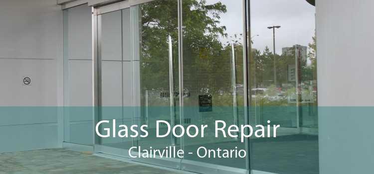 Glass Door Repair Clairville - Ontario