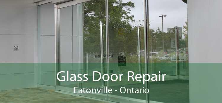 Glass Door Repair Eatonville - Ontario