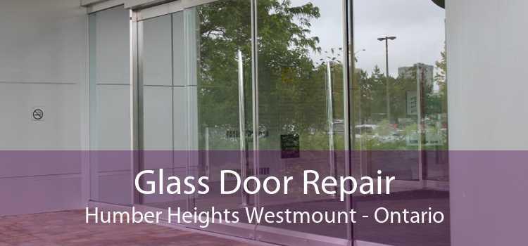 Glass Door Repair Humber Heights Westmount - Ontario