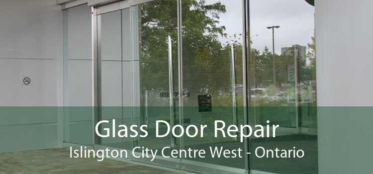 Glass Door Repair Islington City Centre West - Ontario