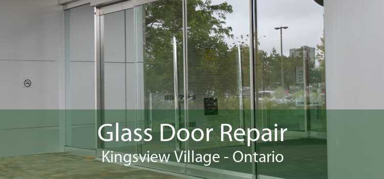 Glass Door Repair Kingsview Village - Ontario