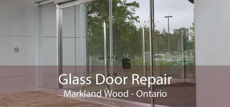 Glass Door Repair Markland Wood - Ontario