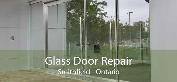 Glass Door Repair Smithfield - Ontario