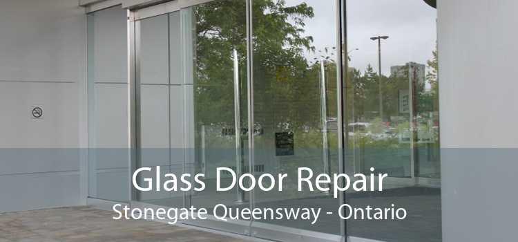 Glass Door Repair Stonegate Queensway - Ontario
