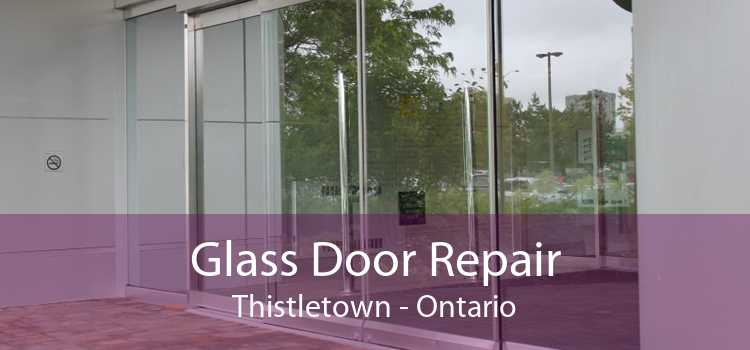 Glass Door Repair Thistletown - Ontario