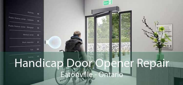 Handicap Door Opener Repair Eatonville - Ontario