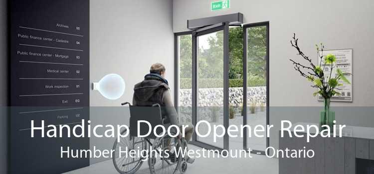 Handicap Door Opener Repair Humber Heights Westmount - Ontario