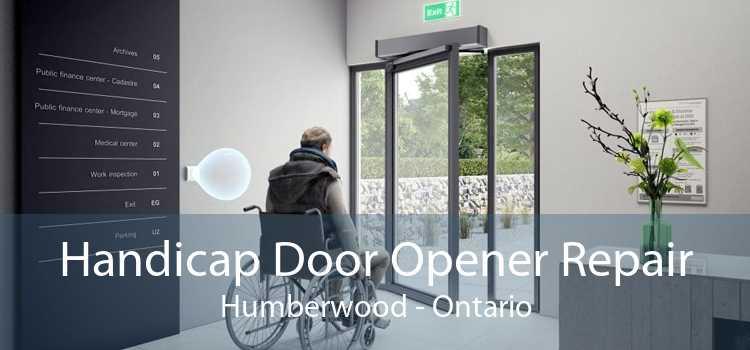Handicap Door Opener Repair Humberwood - Ontario