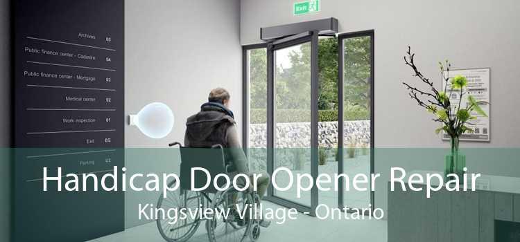 Handicap Door Opener Repair Kingsview Village - Ontario