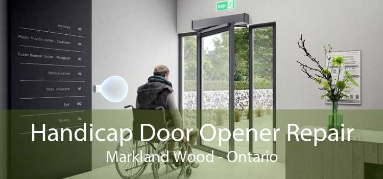 Handicap Door Opener Repair Markland Wood - Ontario