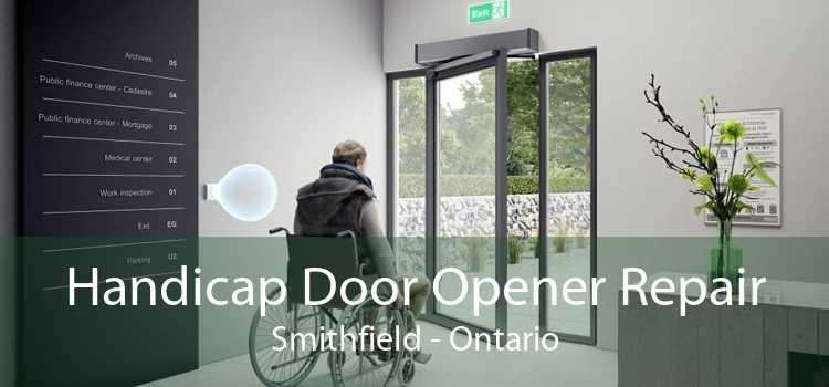 Handicap Door Opener Repair Smithfield - Ontario