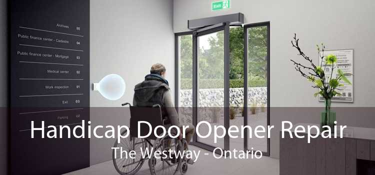 Handicap Door Opener Repair The Westway - Ontario