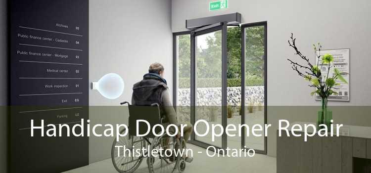 Handicap Door Opener Repair Thistletown - Ontario