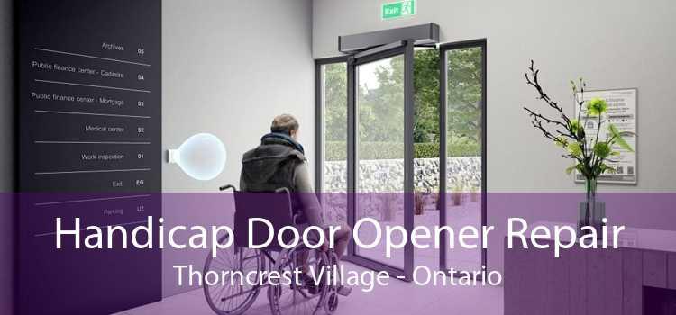 Handicap Door Opener Repair Thorncrest Village - Ontario