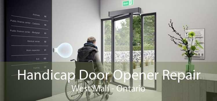 Handicap Door Opener Repair West Mall - Ontario