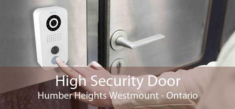 High Security Door Humber Heights Westmount - Ontario