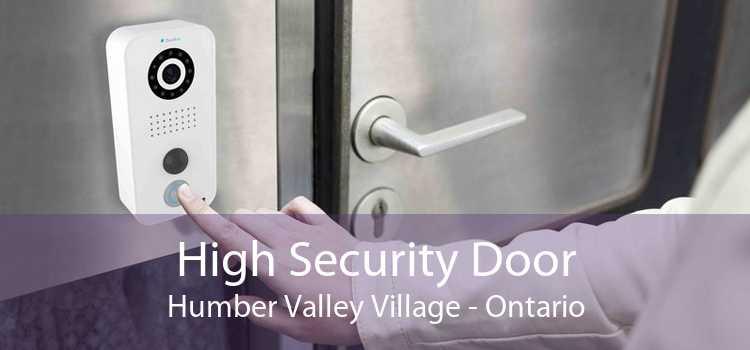 High Security Door Humber Valley Village - Ontario