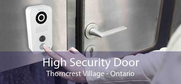 High Security Door Thorncrest Village - Ontario