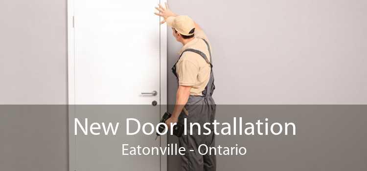 New Door Installation Eatonville - Ontario
