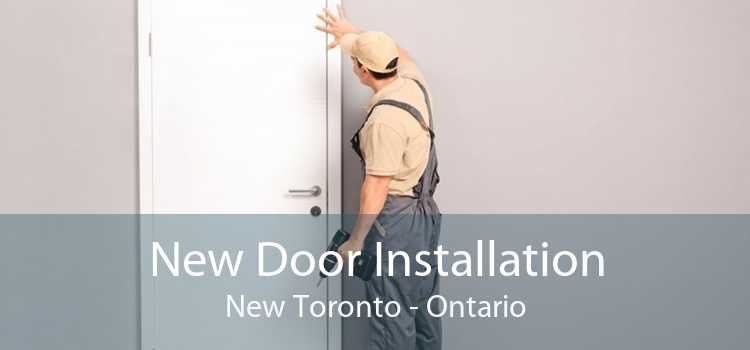 New Door Installation New Toronto - Ontario