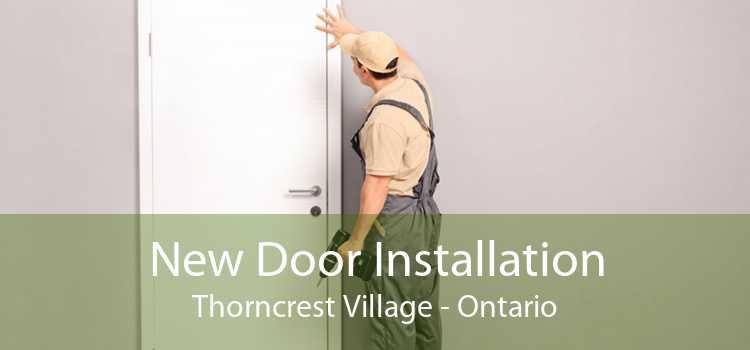 New Door Installation Thorncrest Village - Ontario