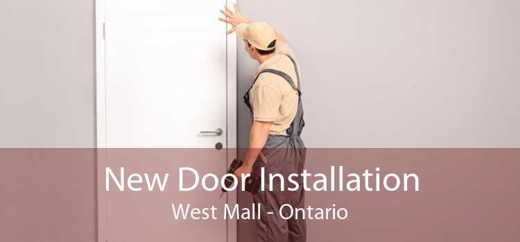 New Door Installation West Mall - Ontario