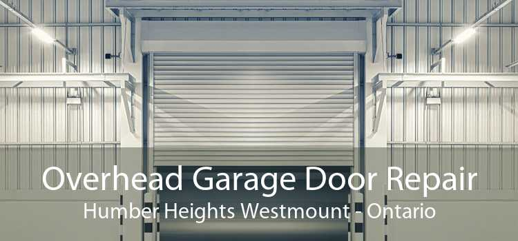 Overhead Garage Door Repair Humber Heights Westmount - Ontario