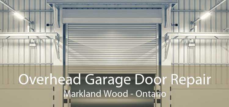 Overhead Garage Door Repair Markland Wood - Ontario