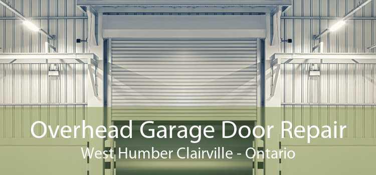 Overhead Garage Door Repair West Humber Clairville - Ontario