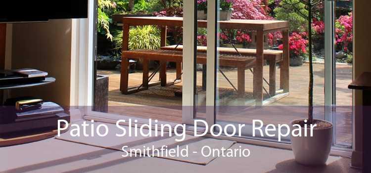 Patio Sliding Door Repair Smithfield - Ontario