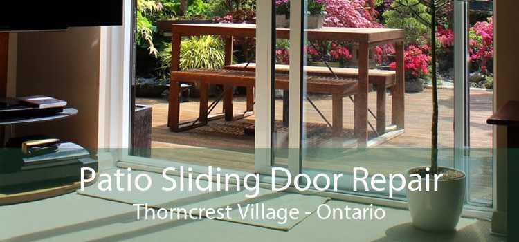 Patio Sliding Door Repair Thorncrest Village - Ontario