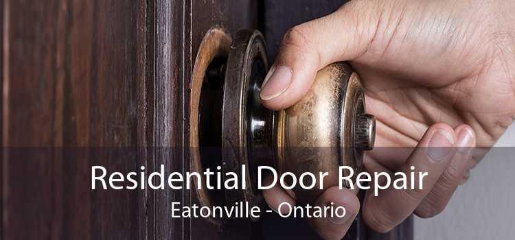 Residential Door Repair Eatonville - Ontario