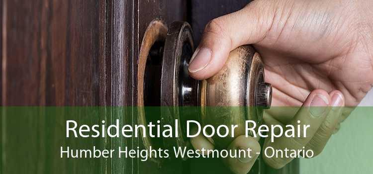 Residential Door Repair Humber Heights Westmount - Ontario