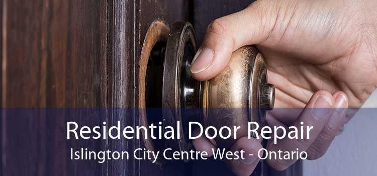 Residential Door Repair Islington City Centre West - Ontario