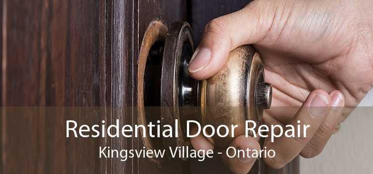 Residential Door Repair Kingsview Village - Ontario