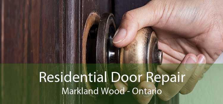 Residential Door Repair Markland Wood - Ontario