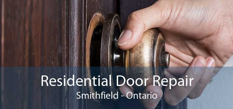 Residential Door Repair Smithfield - Ontario
