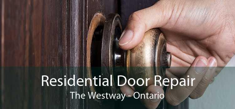 Residential Door Repair The Westway - Ontario