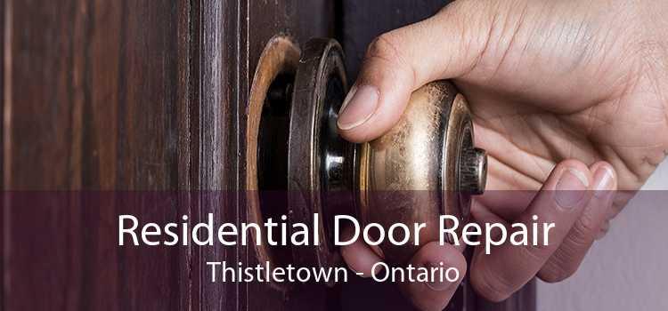 Residential Door Repair Thistletown - Ontario