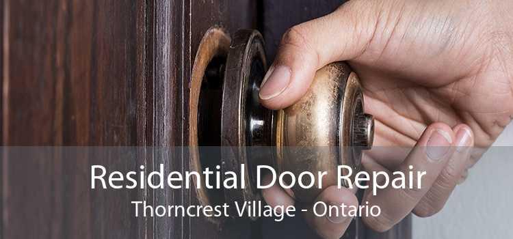 Residential Door Repair Thorncrest Village - Ontario