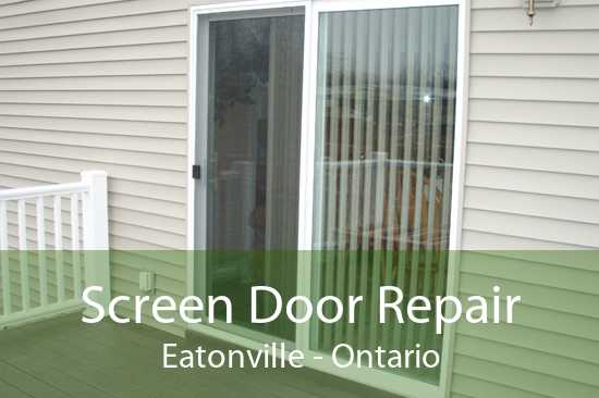 Screen Door Repair Eatonville - Ontario