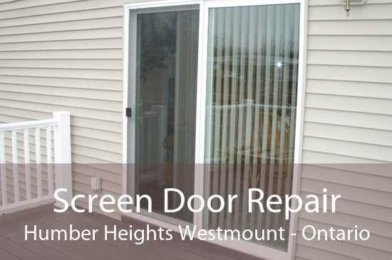 Screen Door Repair Humber Heights Westmount - Ontario