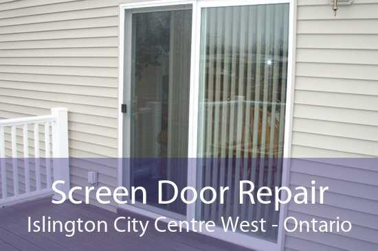 Screen Door Repair Islington City Centre West - Ontario