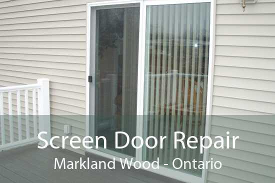 Screen Door Repair Markland Wood - Ontario