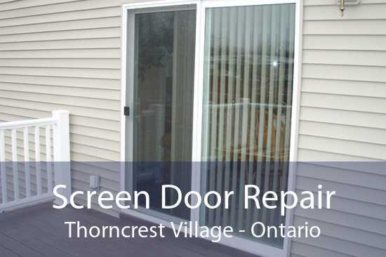 Screen Door Repair Thorncrest Village - Ontario