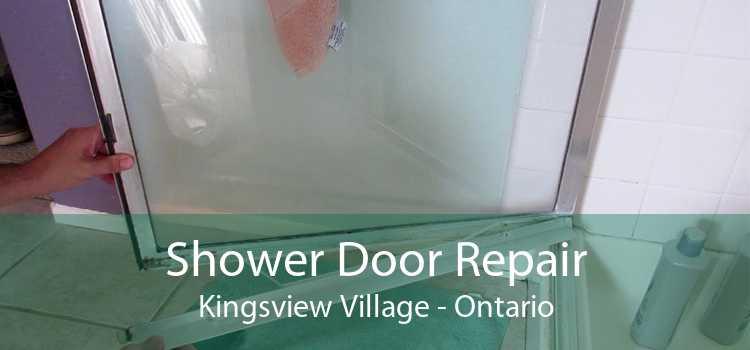 Shower Door Repair Kingsview Village - Ontario