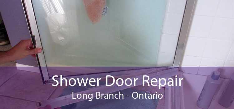 Shower Door Repair Long Branch - Ontario
