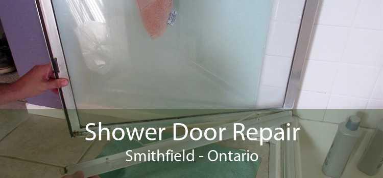 Shower Door Repair Smithfield - Ontario