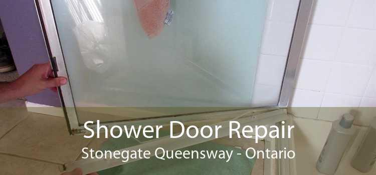 Shower Door Repair Stonegate Queensway - Ontario