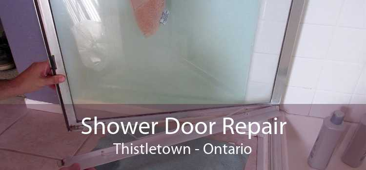 Shower Door Repair Thistletown - Ontario